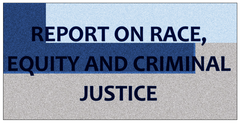 2021 Report on Race Equity and Criminal Justice
